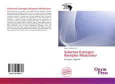 Bookcover of Selective Estrogen Receptor Modulator