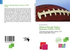 Bookcover of Ottawa Rough Riders Seasons (1970–1979)
