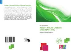 Bookcover of Rogers House (Holden, Massachusetts)