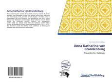 Bookcover of Anna Katharina von Brandenburg