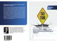 Capa do livro de Determinants to tax evasion: case of personal income tax in Vietnam