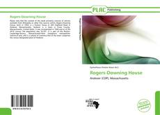 Bookcover of Rogers-Downing House
