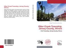 Buchcover von Otter Creek Township, Jersey County, Illinois