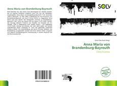 Bookcover of Anna Maria von Brandenburg-Bayreuth