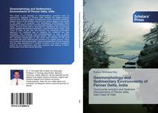 Bookcover of Geomorphology and Sedimentary Environments of Penner Delta, India