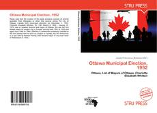Bookcover of Ottawa Municipal Election, 1952