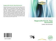 Borítókép a  Rogersville Parish, New Brunswick - hoz