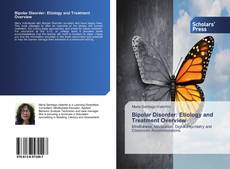 Bookcover of Bipolar Disorder: Etiology and Treatment Overview