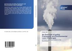 Bookcover of An Overview of policy Framework and Environmental Laws Challenges