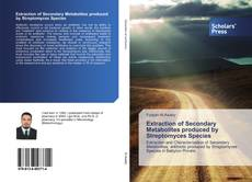 Bookcover of Extraction of Secondary Metabolites produced by Streptomyces Species