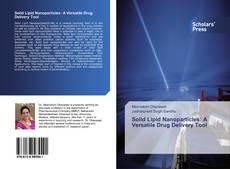 Copertina di Solid Lipid Nanoparticles: A Versatile Drug Delivery Tool