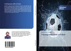 Bookcover of Training basic skills of Futsal