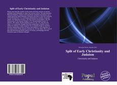 Bookcover of Split of Early Christianity and Judaism
