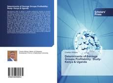 Bookcover of Determinants of Savings Groups Profitability: Study- Kenya & Uganda