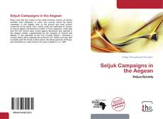 Bookcover of Seljuk Campaigns in the Aegean