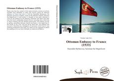 Ottoman Embassy to France (1533) kitap kapağı