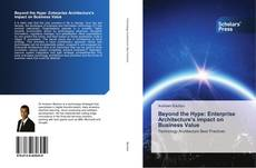 Bookcover of Beyond the Hype: Enterprise Architecture's impact on Business Value