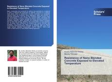 Bookcover of Resistance of Nano Blended Concrete Exposed to Elevated Temperature