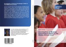 Copertina di Investigation of Musical Knowledge & Skills In The Middle-School Choir