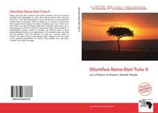 Bookcover of Otumfuo Nana Osei Tutu II