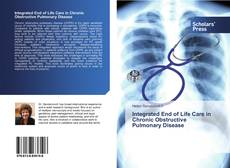 Bookcover of Integrated End of Life Care in Chronic Obstructive Pulmonary Disease