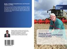 Bookcover of Study on Market Competitiveness and Financial Patterns of FPCs