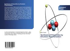 Bookcover of Synthesis of Polyaniline by Emulsion Polymerization