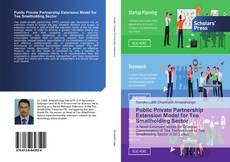 Bookcover of Public Private Partnership Extension Model for Tea Smallholding Sector