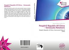 Обложка People'S Republic Of China – Venezuela Relations