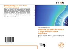 Bookcover of People'S Republic Of China – Papua New Guinea Relations
