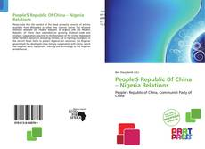 Buchcover von People'S Republic Of China – Nigeria Relations