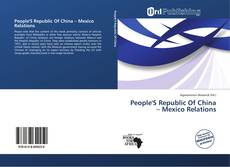 Bookcover of People'S Republic Of China – Mexico Relations
