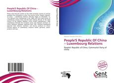 Обложка People'S Republic Of China – Luxembourg Relations