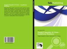 Buchcover von People'S Republic Of China – Kazakhstan Relations