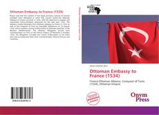 Bookcover of Ottoman Embassy to France (1534)