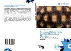 Buchcover von Teenage Mutant Ninja Turtles: Manhattan Missions