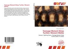 Teenage Mutant Ninja Turtles: Mutant Melee kitap kapağı