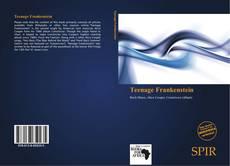 Bookcover of Teenage Frankenstein