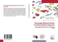 Buchcover von Teenage Mutant Ninja Turtles Action Figures