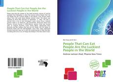 Bookcover of People That Can Eat People Are the Luckiest People in the World