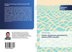 Bookcover of Vortex structures generated by plasma DBD actuator