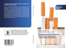 Bookcover of Linkages between tobacco buyers and growers in improving production
