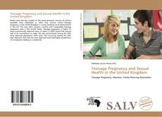 Bookcover of Teenage Pregnancy and Sexual Health in the United Kingdom