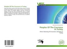 Couverture de Peoples Of The Caucasus In Turkey