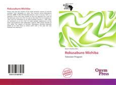 Bookcover of Rokusaburo Michiba