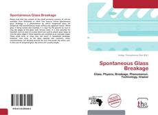 Bookcover of Spontaneous Glass Breakage