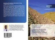 Limestone Production Optimization Using Fragmentation Control的封面
