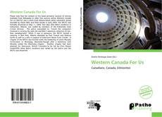 Bookcover of Western Canada For Us