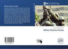 Bookcover of White Citizens Parties