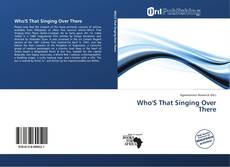 Bookcover of Who'S That Singing Over There
